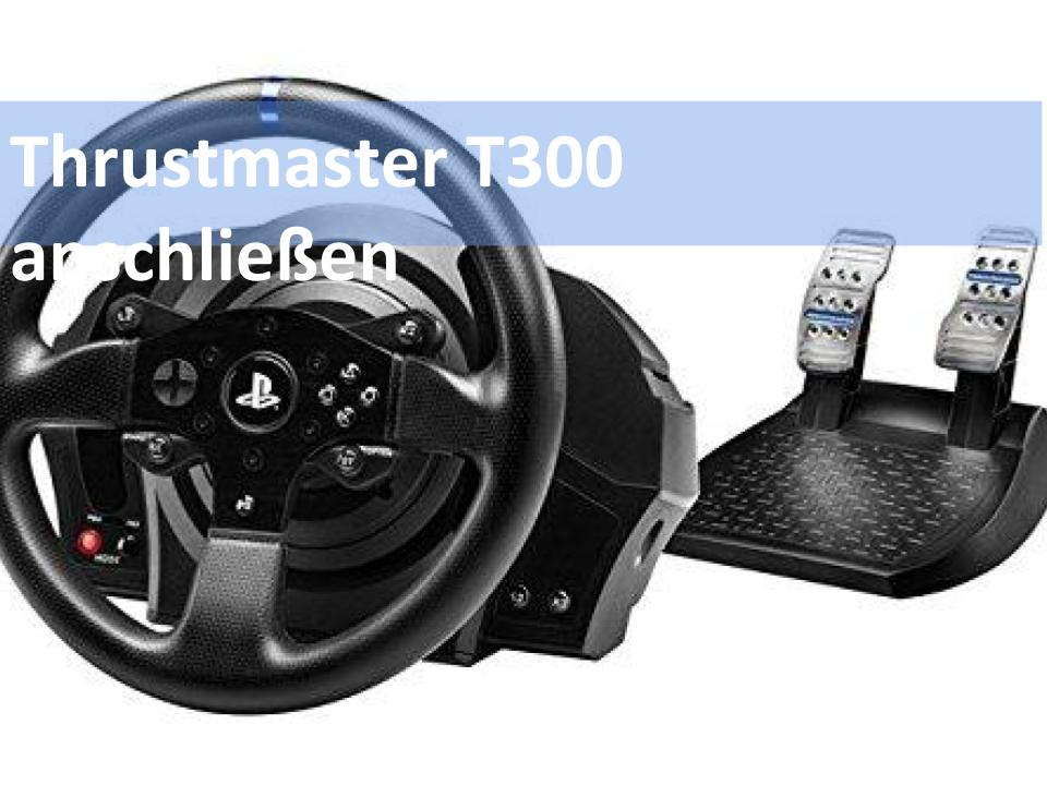 wie schlie e ich das thrustmaster t300 an die ps4 an. Black Bedroom Furniture Sets. Home Design Ideas